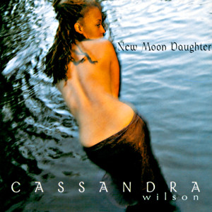 Cassandra_Wilson_-_New_Moon_Daughter
